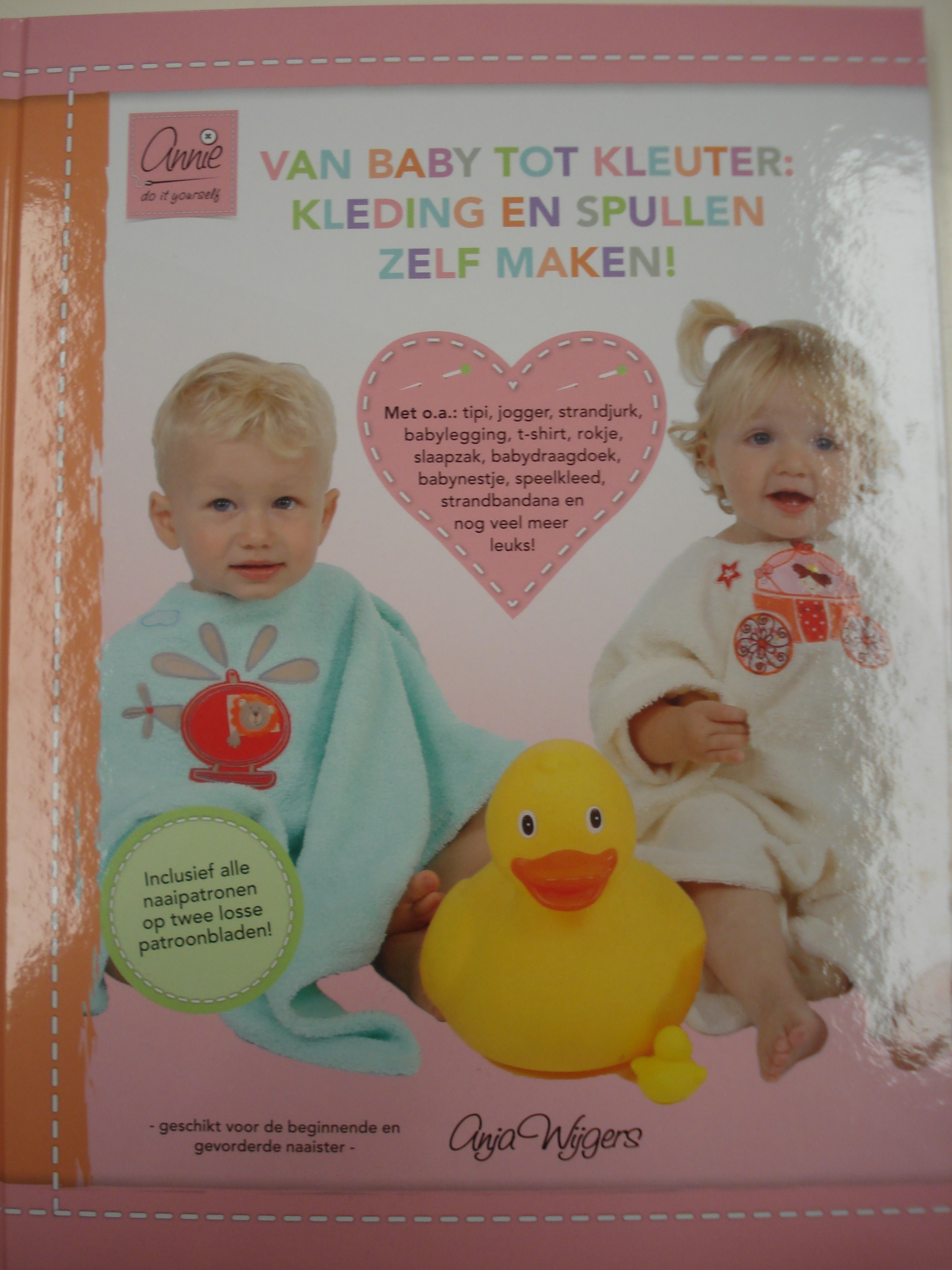 Van baby tot kleuter: Kleding en Spullen Zelf Maken Deel 2 Hardcover